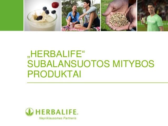 """""""HERBALIFE"""" SUBALANSUOTOS MITYBOS PRODUKTAI"""