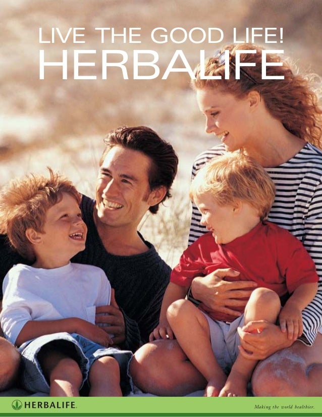 Making the world healthier.LIVE THE GOOD LIFE!HERBALIFE