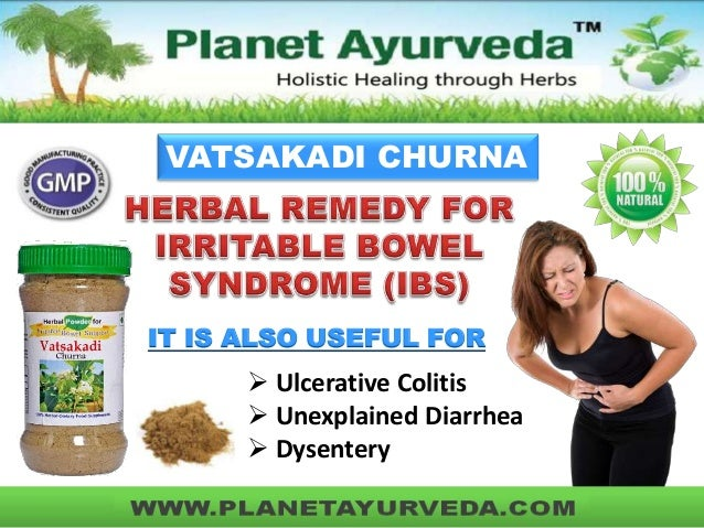 VATSAKADI CHURNA IT IS ALSO USEFUL FOR  Ulcerative Colitis  Unexplained Diarrhea  Dysentery