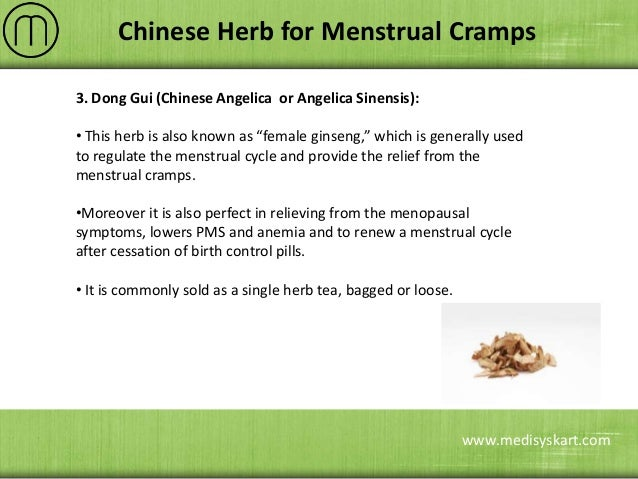 period herbal medicine To help you get through the monthly visit, here are some home remedies that ease menstrual cramps 1 exercise which is a natural anti-inflammatory.