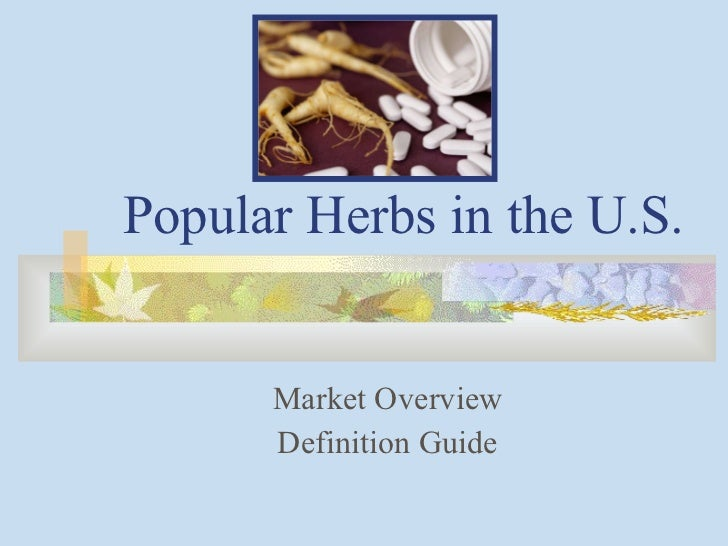 Popular Herbs in the U.S. Market Overview Definition Guide