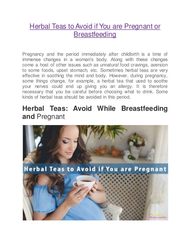 b227d2ffbe681 Herbal Teas to Avoid if You are Pregnant or Breastfeeding Pregnancy and the  period immediately after ...