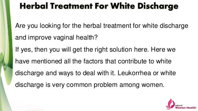 Herbal Treatment For White Discharge To Improve Vaginal