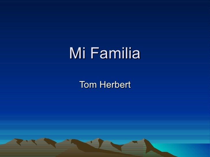 Mi Familia Tom Herbert