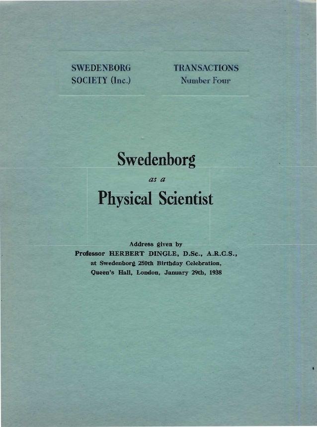 "S DE BO G ........c~, "":C1lCTIOSOC ETY One.) Numb FourSwedenborgas aPhysical ScientistAddress .uven byProfessor HERBERT DI..."