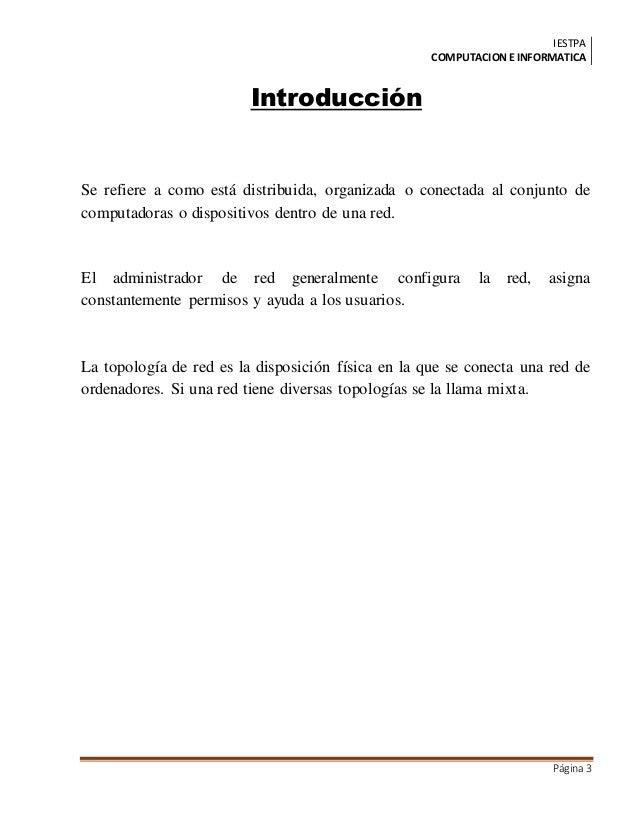 IESTPA COMPUTACIONE INFORMATICA Página3 Introducción Se refiere a como está distribuida, organizada o conectada al conjunt...