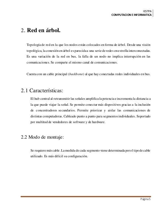 IESTPA COMPUTACIONE INFORMATICA Página5 2. Red en árbol. Topología de red en la que los nodos están colocados enforma de á...