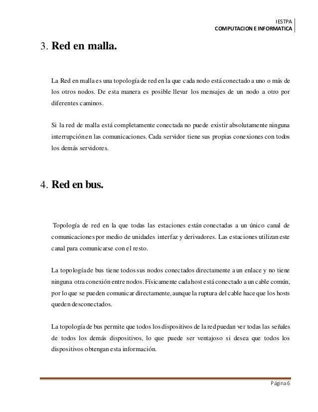 IESTPA COMPUTACIONE INFORMATICA Página6 3. Red en malla. La Red en malla es una topologíade reden la que cada nodo estácon...