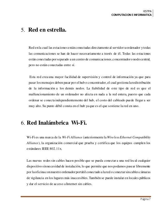 IESTPA COMPUTACIONE INFORMATICA Página7 5. Red en estrella. Red enla cual las estaciones estánconectadas directamenteal se...