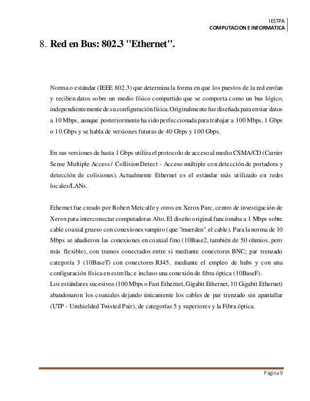 """IESTPA COMPUTACIONE INFORMATICA Página9 8. Red en Bus: 802.3 """"Ethernet"""". Norma o estándar (IEEE 802.3) que determinala for..."""