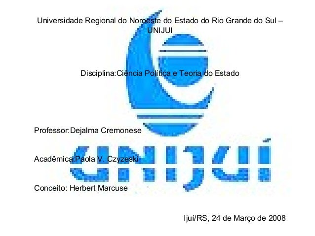 Universidade Regional do Noroeste do Estado do Rio Grande do Sul – UNIJUI Disciplina:Ciência Política e Teoria do Estado P...