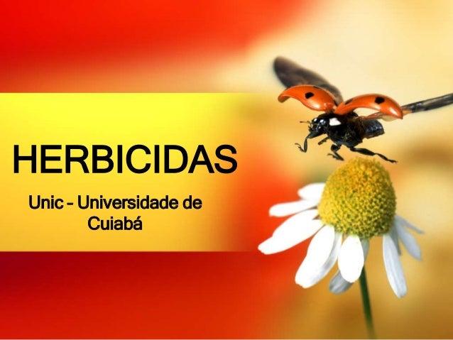 Unic – Universidade de Cuiabá HERBICIDAS