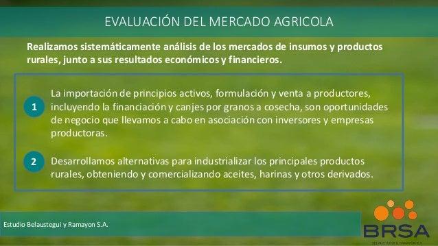 La importación de principios activos, formulación y venta a productores, incluyendo la financiación y canjes por granos a ...