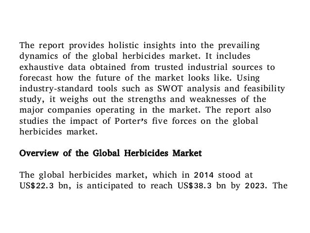the global herbicides market projected to The global volume market for pesticides is projected to reach 32 million tons by  2019.