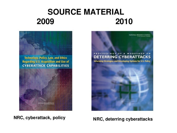 SOURCE MATERIAL          2009           2010NRC, cyberattack, policy   NRC, deterring cyberattacks