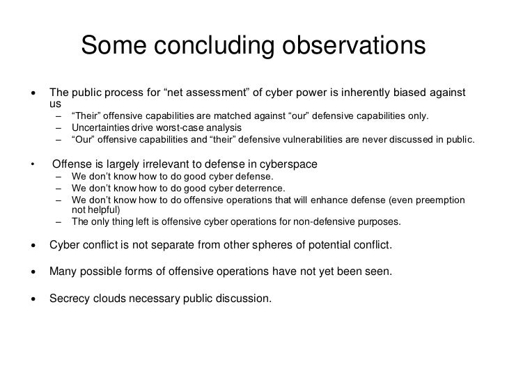 """Some concluding observations   The public process for """"net assessment"""" of cyber power is inherently biased against    us ..."""