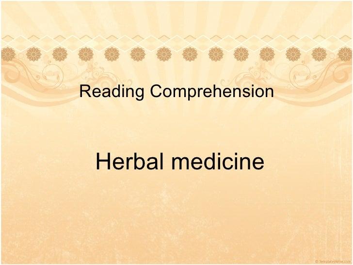 Reading Comprehension  Herbal medicine