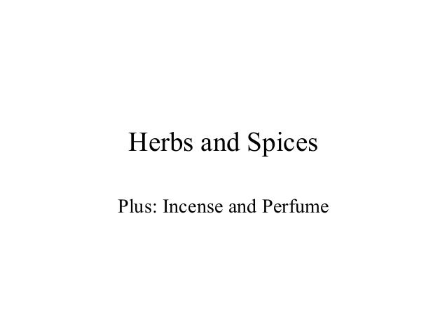 Herbs and Spices Plus: Incense and Perfume