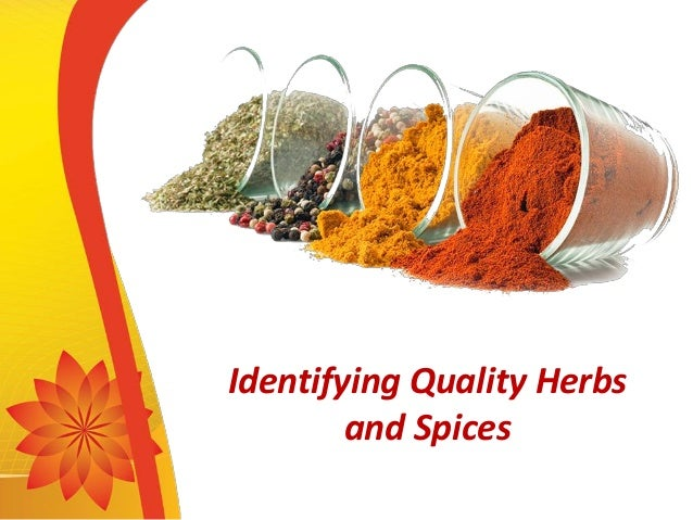 Identifying Quality Herbs and Spices
