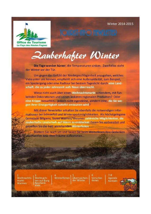 Winter 2014-2015  Tourist-Info Newsletter  Zauberhafter Winter  Die Tage werden kürzer, die Temperaturen sinken. Zweifello...