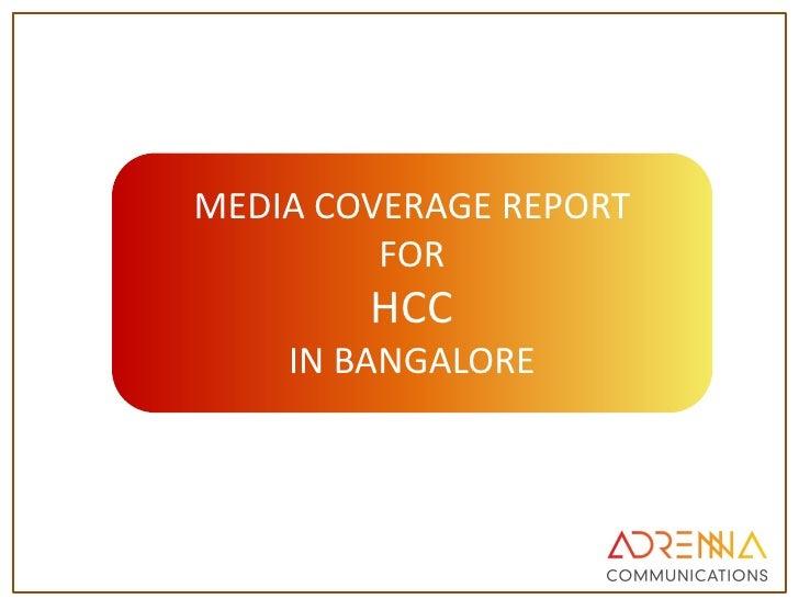 MEDIA COVERAGE REPORT         FOR        HCC    IN BANGALORE