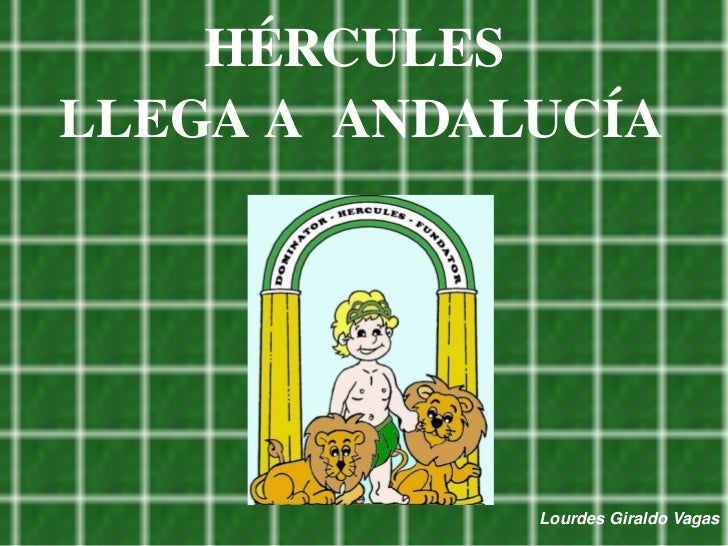 HÉRCULES     LLEGAAANDALUCÍA                                    LourdesGiraldoVagas