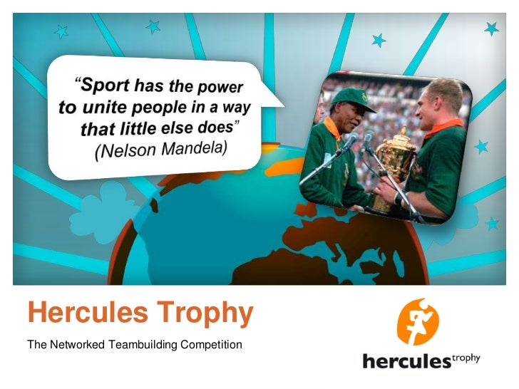 """The coolestintercompany team competition<br />Hercules Trophy<br />""""Sport has the powertounitepeople in a way thatlittleel..."""
