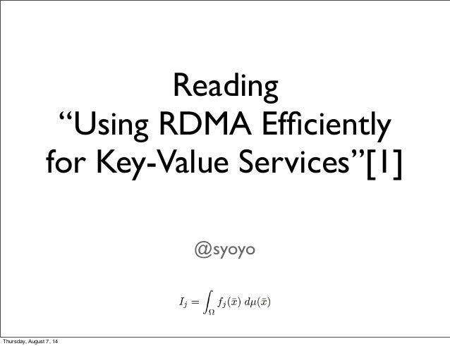 "Reading ""Using RDMA Efficiently for Key-Value Services""[1] @syoyo Thursday, August 7, 14"