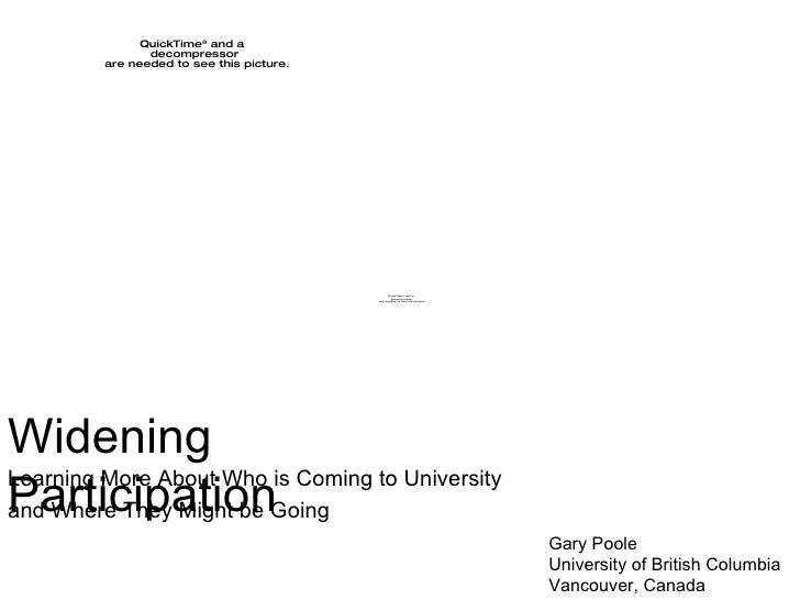 Widening Participation Learning More About Who is Coming to University  and Where They Might be Going Gary Poole Universit...