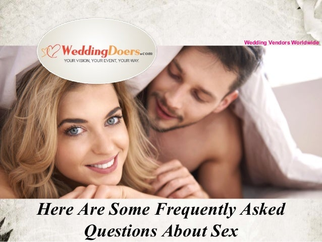 Frequently asked question about sex