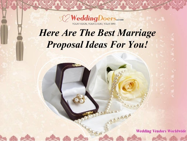 Here Are The Best Marriage Proposal Ideas For You!