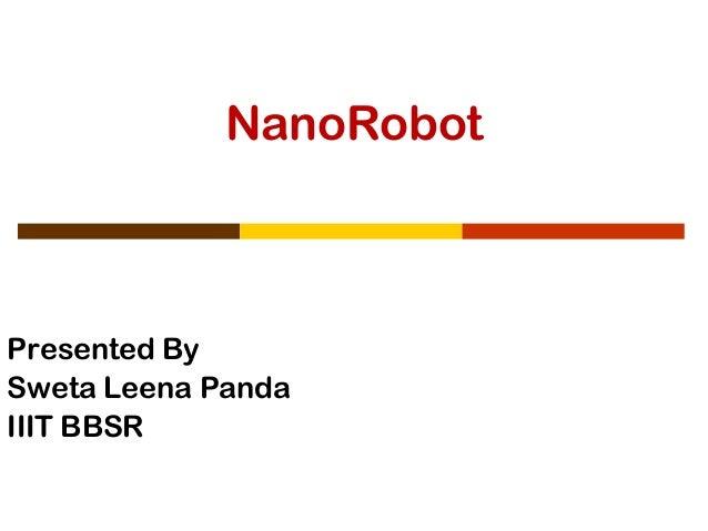 NanoRobot Presented By Sweta Leena Panda IIIT BBSR