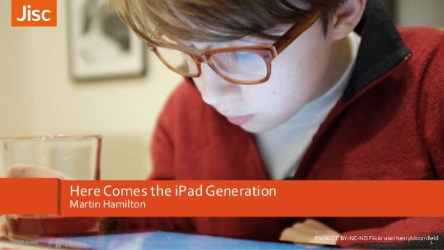 Here Comes the iPad Generation Martin Hamilton Photo CC BY-NC-ND Flickr user henrybloomfield 1Here Comes the iPad Generati...