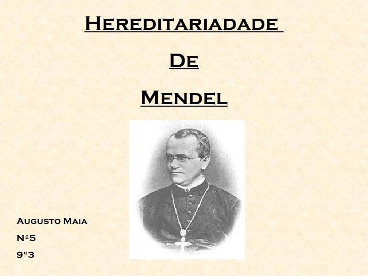 Hereditariadade  De Mendel Augusto Maia Nº5 9º3