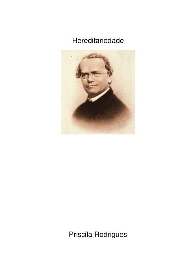 Hereditariedade  Priscila Rodrigues