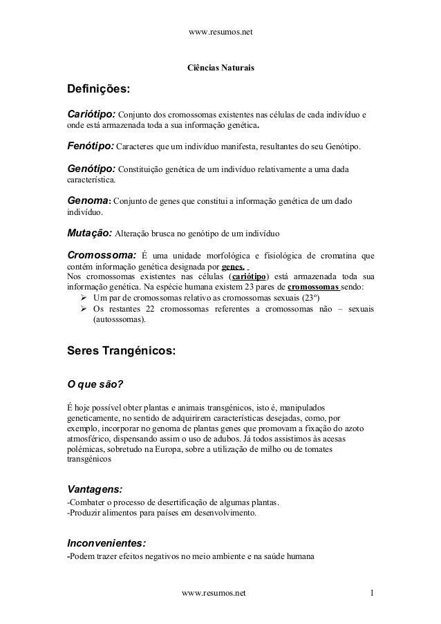 www.resumos.net Ciências Naturais Definições: Cariótipo: Conjunto dos cromossomas existentes nas células de cada indivíduo...