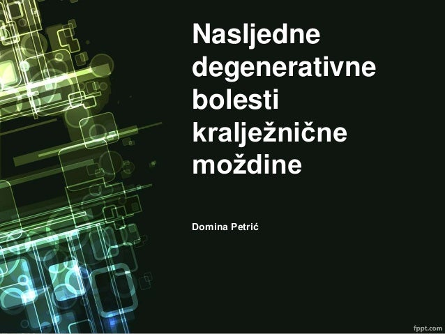 Nasljedne degenerativne bolesti kralježnične moždine Domina Petrić