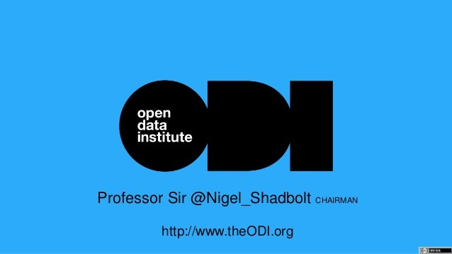 Professor Sir @Nigel_Shadbolt CHAIRMAN http://www.theODI.org