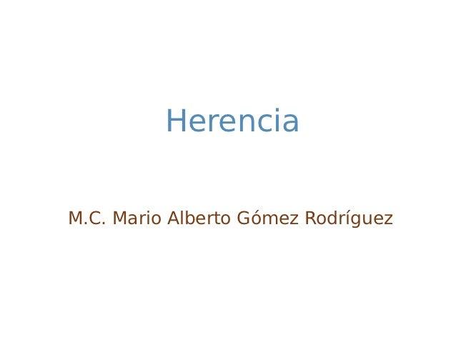 HerenciaM.C. Mario Alberto Gómez Rodríguez