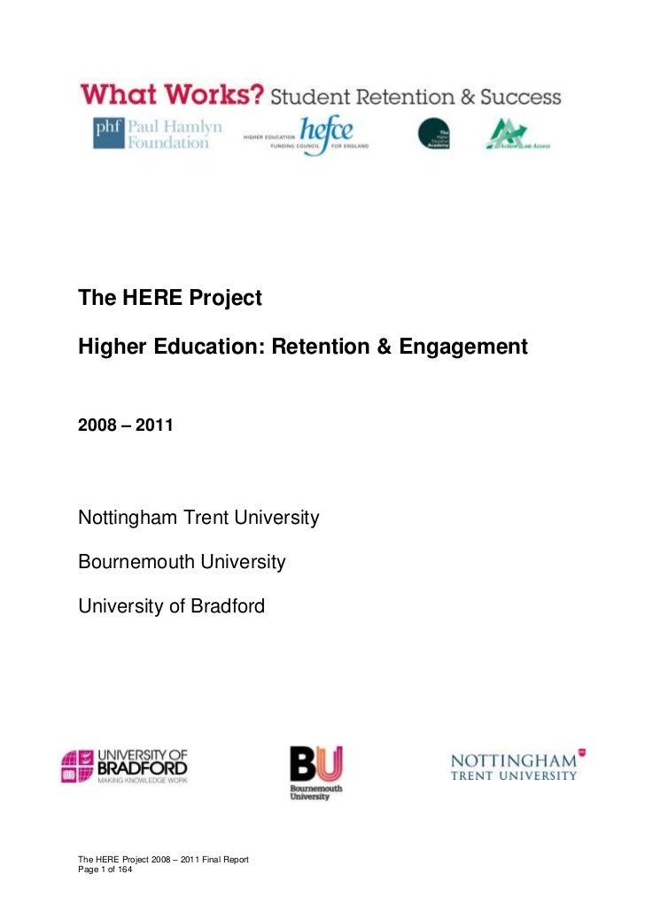 The HERE ProjectHigher Education: Retention & Engagement2008 – 2011Nottingham Trent UniversityBournemouth UniversityUniver...
