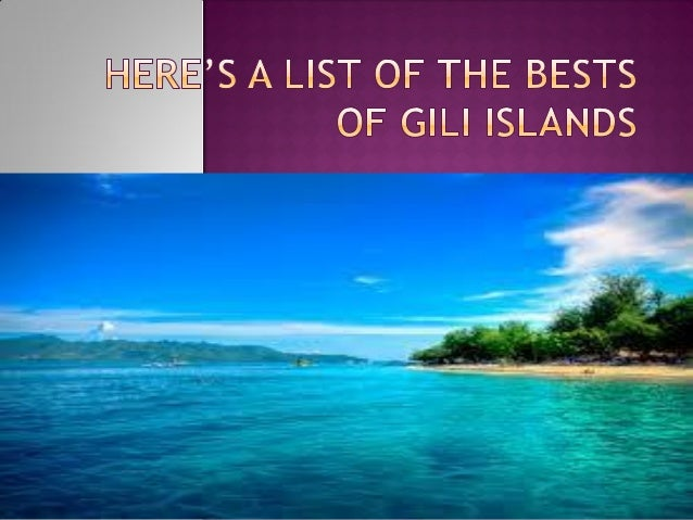  The Gili Isles are one of the most well- known holiday locations for visitors looking for an exquisite encounter with th...
