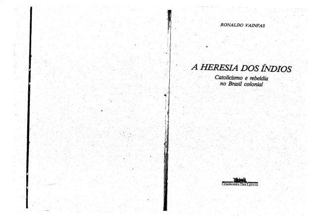 RONALDO VAINFAS iJi í 'i. I Catolicismo e rebeldia no Brasil colonial