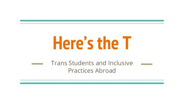 Here's the T Trans Students and Inclusive Practices Abroad