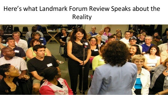 Here's what Landmark Forum Review Speaks about the Reality