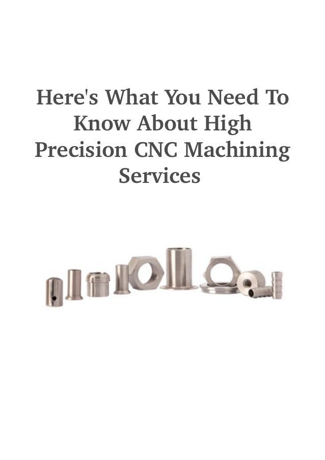 Here's What You Need To  Know About High  Precision CNC Machining  Services