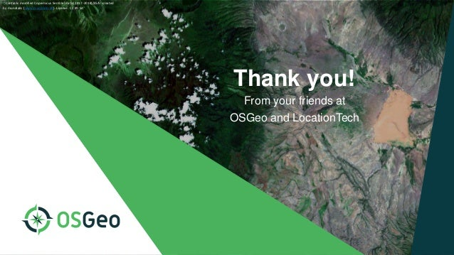 """Thank you! From your friends at OSGeo and LocationTech """"Contains modified Copernicus Sentinel data (2017-2018)/ESA - creat..."""