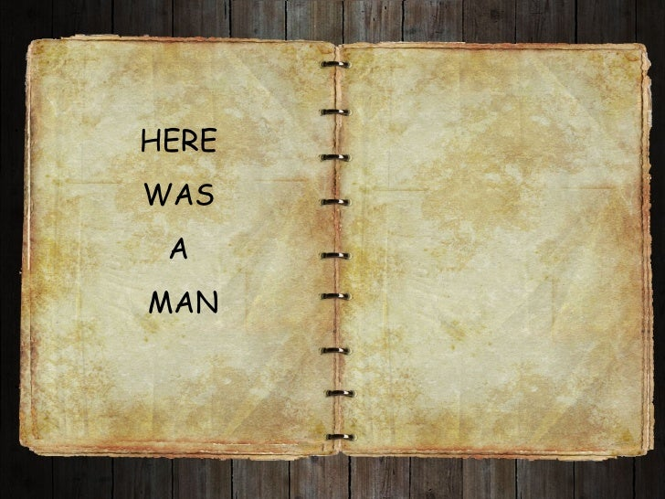 HERE  WAS  A  MAN