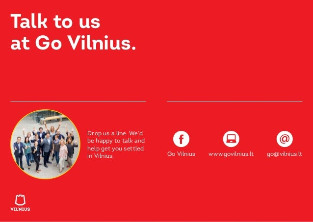 Talk to us at Go Vilnius. Drop us a line. We'd be happy to talk and help get you settled in Vilnius. Go Vilnius go@vilnius...