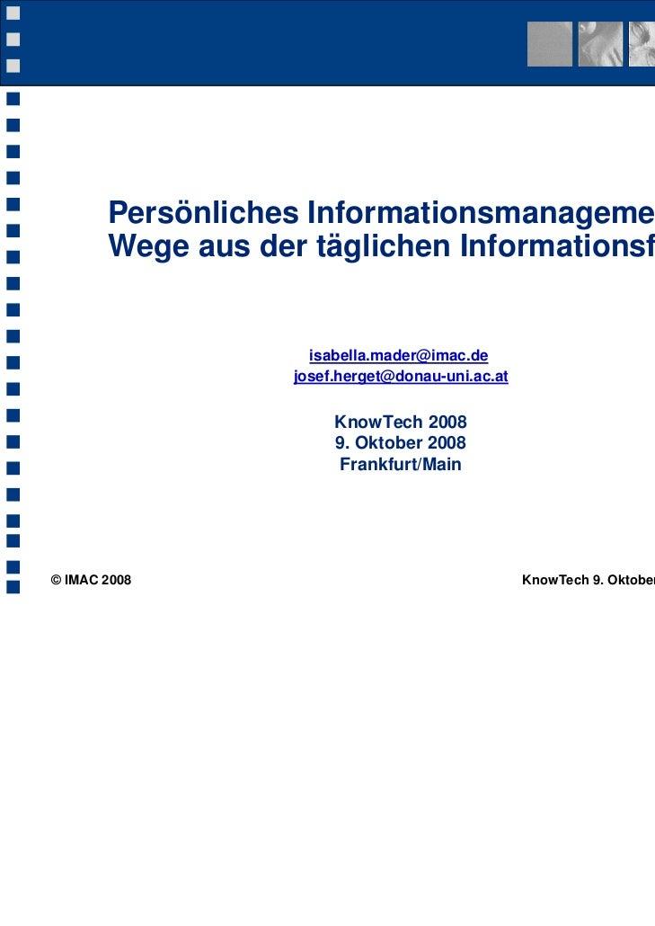 Persönliches Informationsmanagement:       Wege aus der täglichen Informationsflut                     isabella.mader@imac...