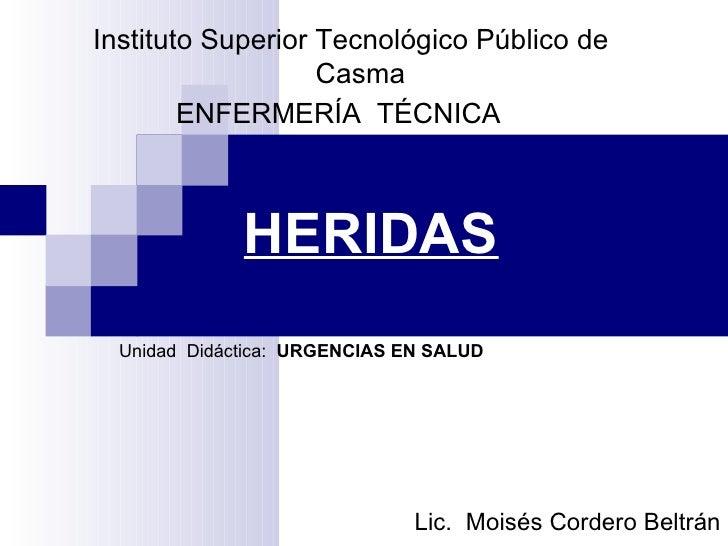 Instituto Superior Tecnológico Público de                    Casma         ENFERMERÍA TÉCNICA                  HERIDAS   U...